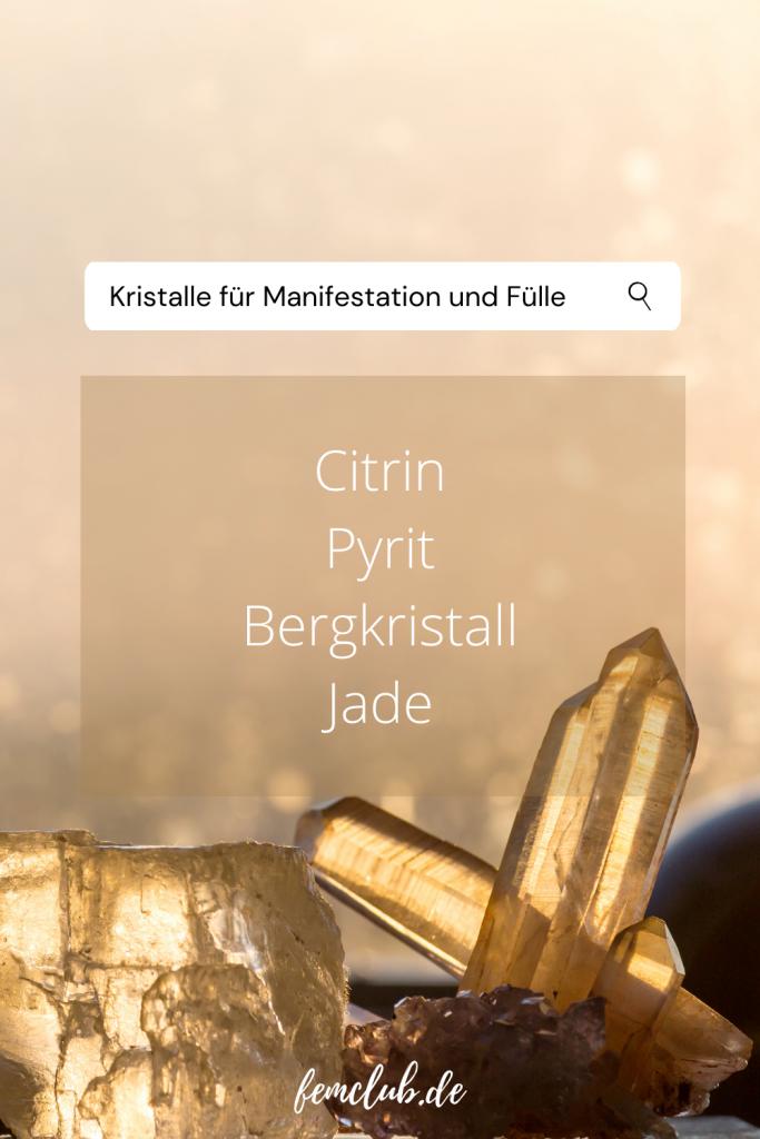 Kristalle für Manifestation und Fülle
